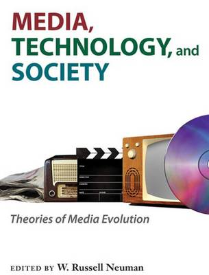 Media, Technology, and Society: Theories of Media Evolution (Paperback)