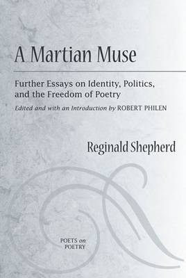 A Martian Muse: Further Readings on Identity, Politics, and the Freedom of Poetry (Paperback)
