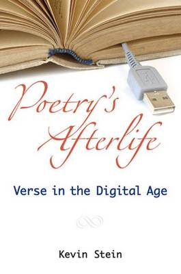 Poetry's Afterlife: Verse in the Digital Age (Paperback)