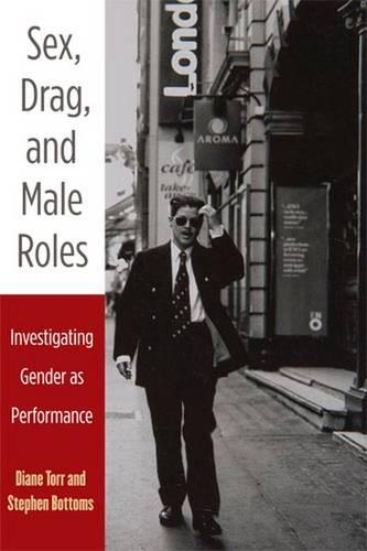 Sex, Drag, and Male Roles: Investigating Gender as Performance (Paperback)
