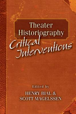 Theater Historiography: Critical Interventions (Paperback)