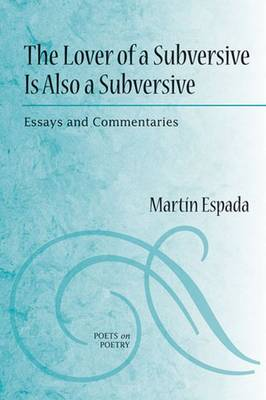 The Lover of a Subversive is Also a Subversive: Essays and Commentaries (Paperback)