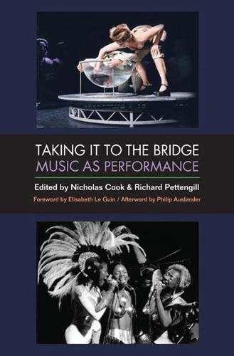 Taking It to the Bridge: Music as Performance (Paperback)