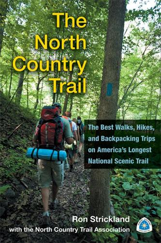 The North Country Trail: The Best Walks, Hikes and Backpacking Trips on America's Longest National Scenic Trail (Paperback)