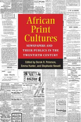 African Print Cultures: Newspapers and Their Publics in the Twentieth Century - African Perspectives (Paperback)