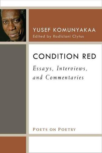 Condition Red: Essays, Interviews, and Commentaries - Poets on Poetry (Paperback)