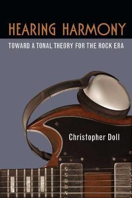 Hearing Harmony: Toward a Tonal Theory for the Rock Era - Tracking Pop (Paperback)