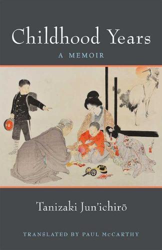 Childhood Years: A Memoir - Michigan Monograph Series in Japanese Studies (Paperback)