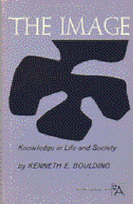 The Image: Knowledge in Life and Society - Ann Arbor Paperbacks (Paperback)