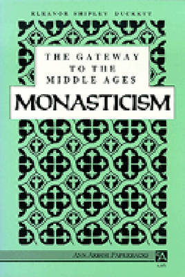 The Gateway to the Middle Ages: Monasticism - Ann Arbor Paperbacks (Paperback)