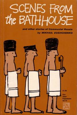 Scenes from the Bathhouse: And Other Stories of Communist Russia - Ann Arbor Paperbacks (Paperback)