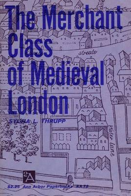 The Merchant Class of Mediaeval London, 1300-1500 (Paperback)