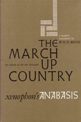 March Up Country March Up Country: A Translation of Xenophon's Anabasis - Ann Arbor Paperbacks (Paperback)