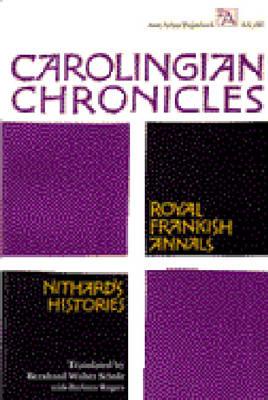 Carolingian Chronicles: Royal Frankish Annals and Nithard's Histories - Ann Arbor Paperbacks (Paperback)