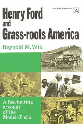 Henry Ford and Grassroots America - Ann Arbor Paperbacks (Paperback)