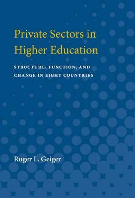 Private Sectors in Higher Education: Structure, Function, and Change in Eight Countries (Paperback)