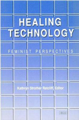 Healing Technology: Feminist Perspectives - Women & Culture (Paperback)