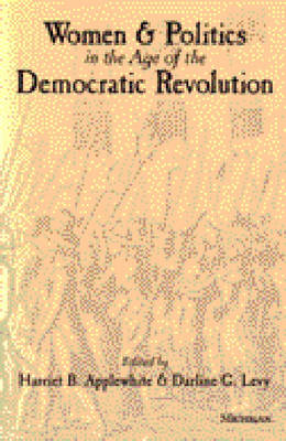 Women and Politics in the Age of the Democratic Revolution (Paperback)
