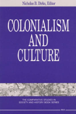 Colonialism and Culture - The Comparative Studies in Society & History Book (Paperback)