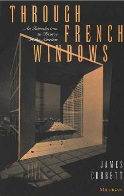 Through French Windows: An Introduction to France in the Nineties (Paperback)