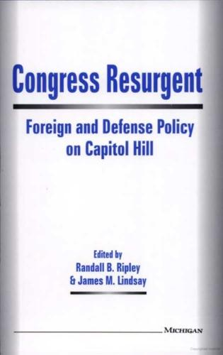 Congress Resurgent: Foreign and Defense Policy on Capitol Hill (Paperback)