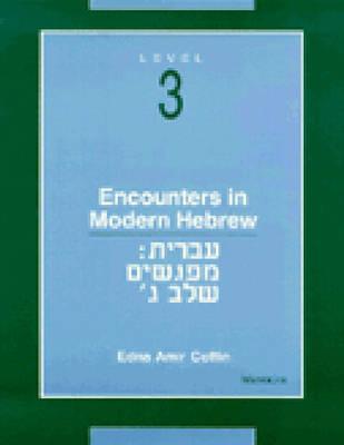 Encounters in Modern Hebrew Level 3 (Paperback)
