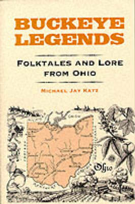Buckeye Legends: Folktales and Lore from Ohio (Paperback)