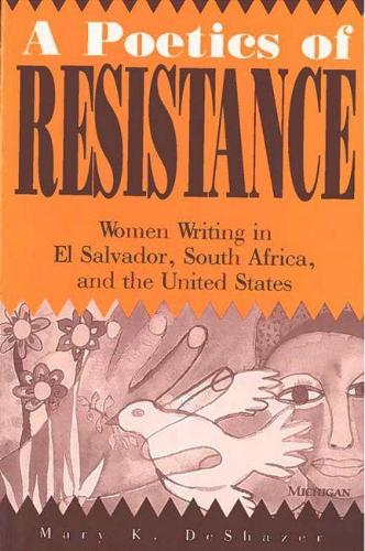 A Poetics of Resistance: Women Writing in El Salvador, South Africa and the United States (Paperback)