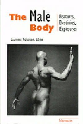 The Male Body: Features, Destinies, Exposures (Paperback)