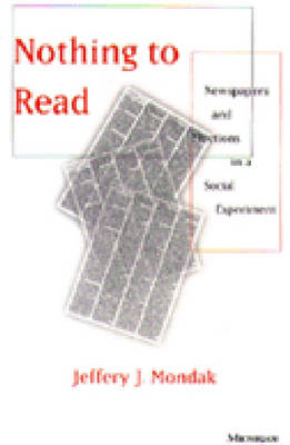 Nothing to Read: Newspapers and Elections in a Social Experiment (Paperback)