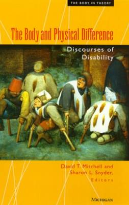 The Body and Physical Difference: Discourses of Disability - The Body, In Theory: Histories of Cultural Materialism (Paperback)