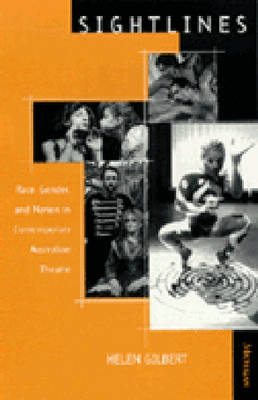 Sightlines: Race, Gender, and Nation in Contemporary Australian Theatre - Theater: Theory/Text/Performance (Paperback)