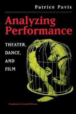 Analyzing Performance: Theater, Dance and Film (Paperback)