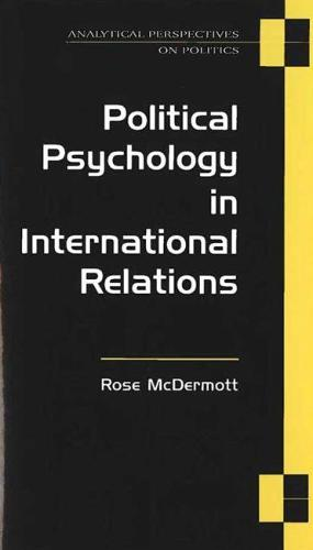 Political Psychology in International Relations - Analytical Perspectives on Politics (Paperback)