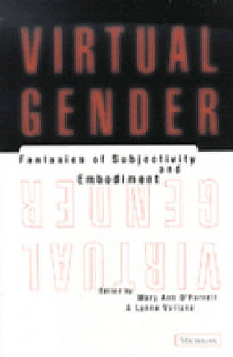Virtual Gender: Fantasies of Subjectivity and Embodiment (Paperback)