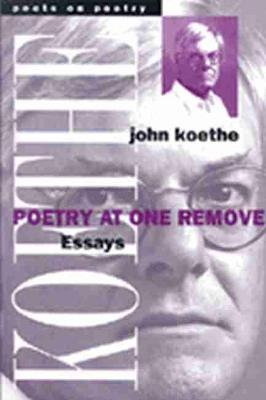 Poetry at One Remove: Essays - Poets on Poetry (Paperback)