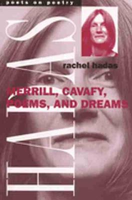 Merrill, Cavafy, Poems, and Dreams - Poets on Poetry (Paperback)