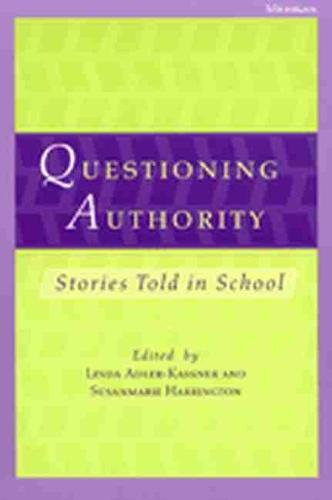 Questioning Authority: Stories Told in School (Paperback)
