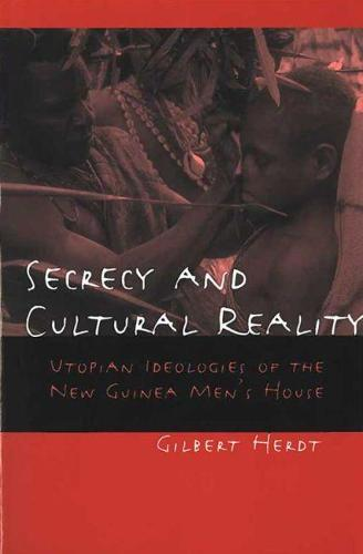 Secrecy and Cultural Reality: Utopian Ideologies of the New Guinea Men's House (Paperback)