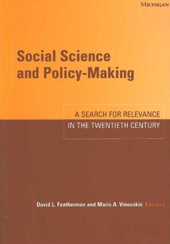 Social Science and Policy-making: A Search for Relevance in the Twentieth Century (Paperback)