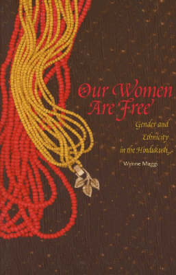 Our Women are Free: Gender and Ethnicity in the Hindukush (Paperback)