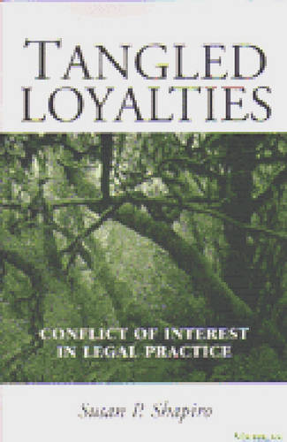 Tangled Loyalties: Conflict of Interest in Legal Practice (Paperback)