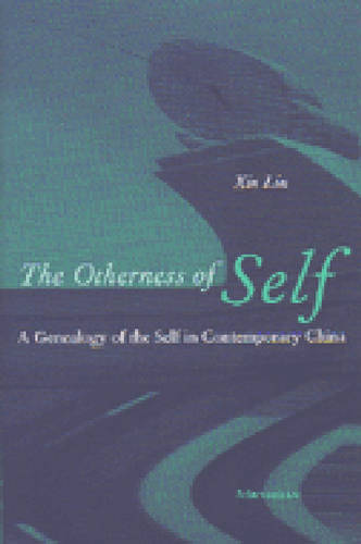 Otherness of Self: A Genealogy of Self in Contemporary China (Paperback)