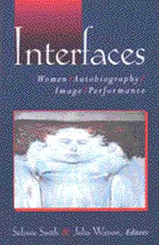 Interfaces: Women, Autobiography, Image, Performance (Paperback)