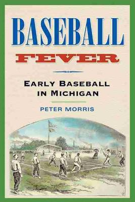 Baseball Fever: Early Baseball in Michigan (Paperback)