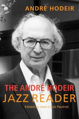 The Andre Hodeir Jazz Reader (Paperback)