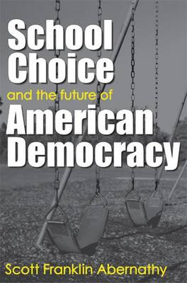School Choice and the Future of American Democracy (Paperback)
