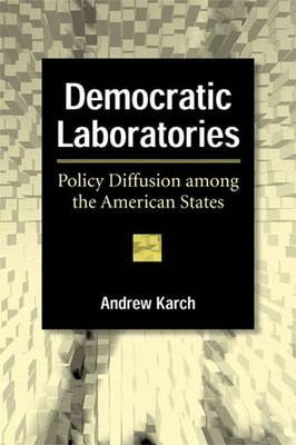 Democratic Laboratories: Policy Diffusion Among the American States (Paperback)