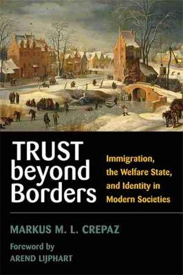 Trust Beyond Borders: Immigration, the Welfare State, and Identity in Modern Societies (Paperback)