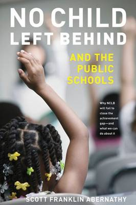 No Child Left Behind and the Public Schools (Paperback)